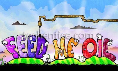 Feed me Oil